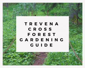 Trevena Cross Forest Gardening Guide